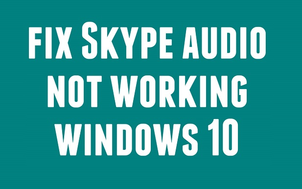 skype audio not working windows 10