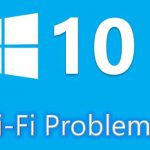 Fix WIFI Connection Issues in Windows 10